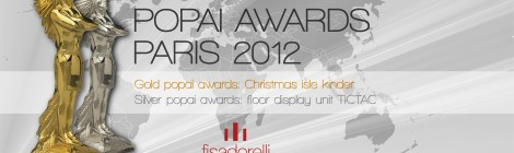 fisadorelli conquista i Popai Awards 2012Gold and silver for fisadorelli at the 2012 Popai Awards Or et argent pour fisadorelli aux Popai Awards  2012